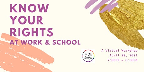 The Op Shop Presents: Know Your Rights at School and Work tickets