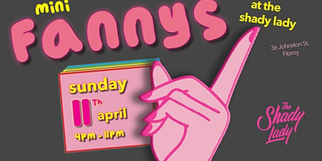 MINI-FANNY'S AT THE SHADY LADY tickets