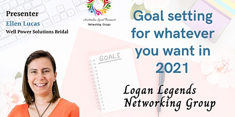Logan Legends Networking Group - Goal Setting for 2021 tickets