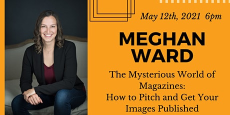 The Mysterious World of Magazines: How to Pitch and Get Images Published tickets