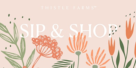 Thistle Farms Sip & Shop tickets