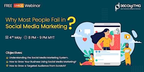 Why Most People Fail in Social Media Marketing  | Digital Marketing tickets
