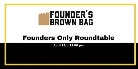 Founders Only Round Table - Virtual Meetup tickets