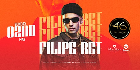 Filipe Ret @ 46 LOUNGE!! tickets