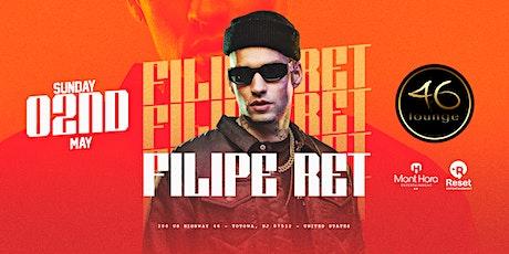Filipe Ret @ 46 LOUNGE!! tickets