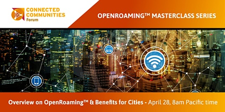 Overview on OpenRoaming & Benefits for Cities.. April 28,  8am Pacific Time tickets