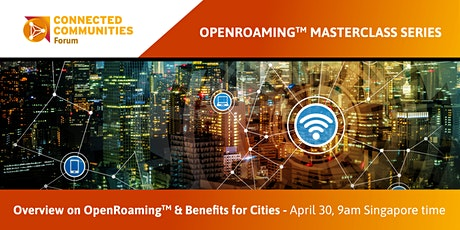Overview on OpenRoaming & Benefits for Cities. April 30,9am  Singapore Time tickets