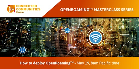 How to deploy an OpenRoaming.  May 19,  8am Pacific Time tickets