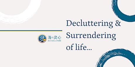 Soul Good: Decluttering & Surrendering of Life Workshop! tickets