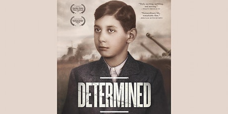 "Watch screening of LA Premiere of ""DETERMINED"" in honor of Yom Ha'Shoah tickets"