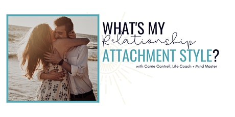 What's My Relationship Attachment Style? tickets