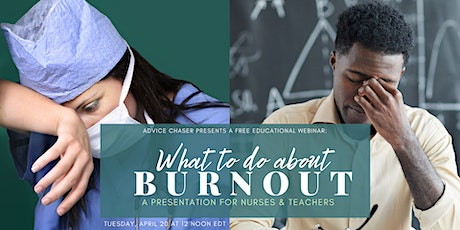 What to do about Burnout: A Presentation for Nurses & Teachers tickets