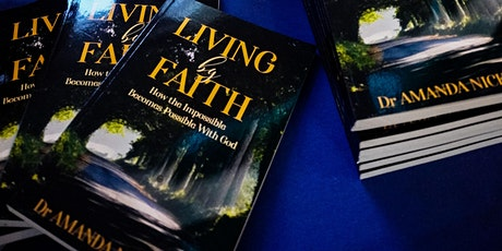 Living by Faith, By Dr Amanda Nickson, Book Launch tickets