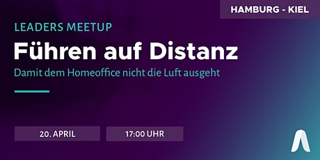 Leaders Meetup Hamburg – Kiel | Führen auf Distanz Tickets