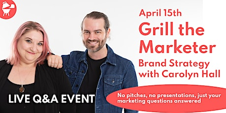 Grill The Marketer | Live Marketing Q&A tickets