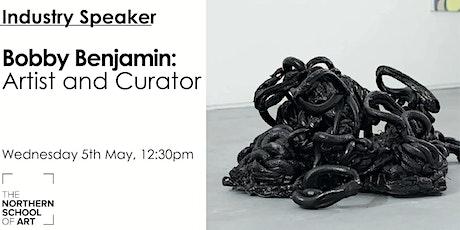 Industry Speaker: Bobby Benjamin: Artist & Curator tickets