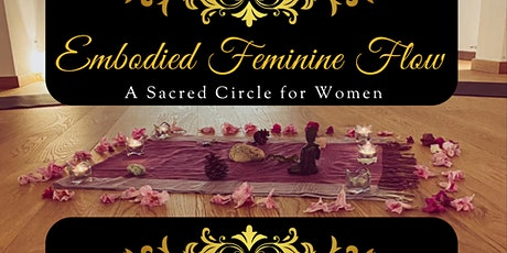 Embodied Feminine Flow - A Sacred Circle For Women entradas