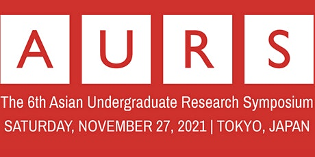 The 6th Asian Undergraduate Research Symposium (AURS2021) tickets