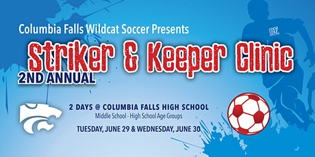 Striker & Keeper Camp  by Columbia Falls Wildcat Soccer tickets
