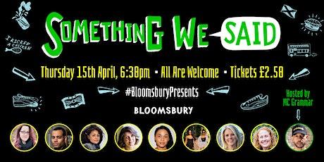 #BloomsburyPresents... Something We Said tickets