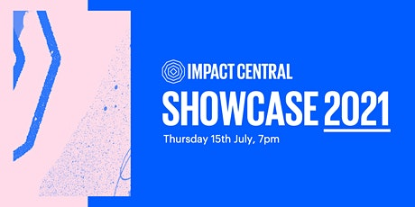 Impact Central Showcase | Summer 2021 tickets