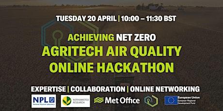 Achieving Net Zero: Agritech Air Quality Online Hackathon tickets