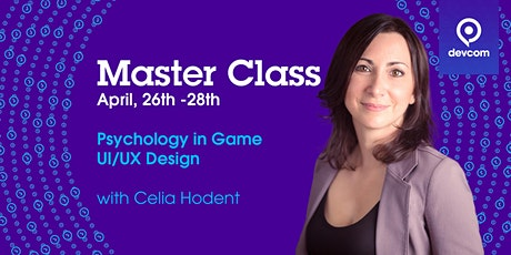 Celia Hodent Master Class: Psychology in Games - UX strategy tickets