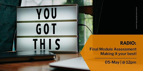 Final Module Assessment: Making it your best! (12:00-13:00) tickets