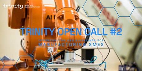 TRINITY Open Call #2: opportunities and guidelines for manufacturing SMEs tickets