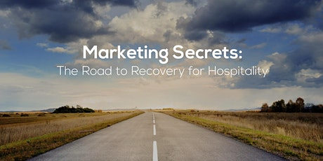 Marketing Secrets: The Road to Recovery for Hospitality tickets
