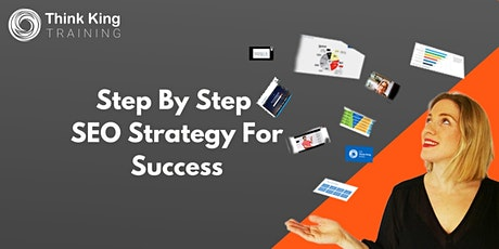 Step by Step SEO Strategy for Success tickets