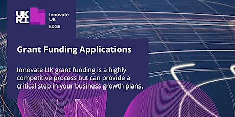 Winning Innovate UK Grants - The Dos and Don'ts for Successful Applications tickets