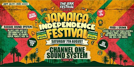 Jerk Festival - Jamaica Independance - Channel One Soundsytem tickets