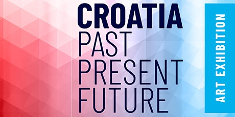 Croatia Past Present Future Art Exhibition tickets