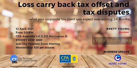 CTDG April 2021 Event - Loss carry back tax offset and tax disputes tickets