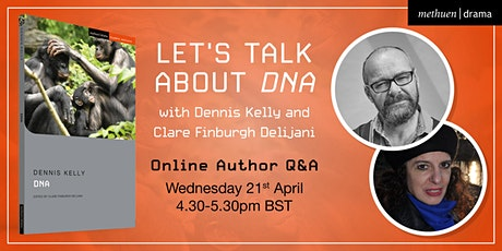 Let's Talk About DNA with Dennis Kelly and Clare Finburgh Delijani tickets