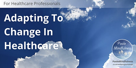 Adapting To Change In Healthcare tickets