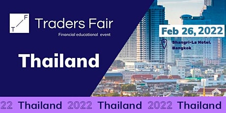 Traders Fair 2022 - Thailand (Financial Education Event) tickets