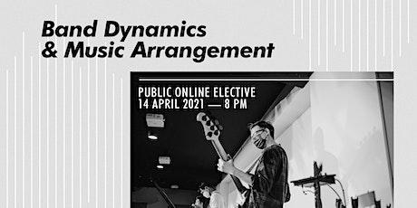 Public Elective: Band Dynamics & Music Arrangement tickets