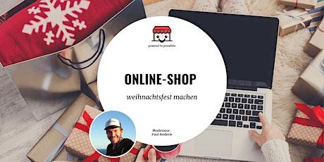 Online Shop weihnachtsfest machen - wichtige Vorbereitungen für Händler Tickets