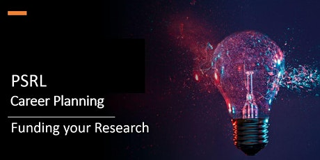 PSRL  Career Planning & Funding your Research -PSRL (22.04.21) tickets
