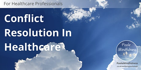 Conflict Resolution In Healthcare tickets