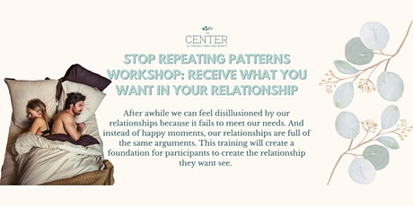 Stop Repeating Patterns: Receive What You Want in Your Relationship tickets