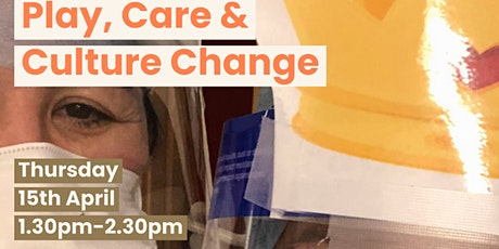 Play, Care and Culture Change tickets