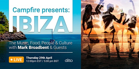 Campfire Presents: Ibiza - The Music, Food, People & Culture tickets