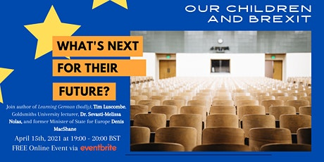 Our Children and Brexit: What's Next for their Future? tickets