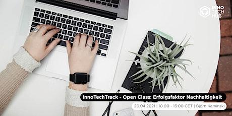 InnoTechTrack - Open Class: Erfolgsfaktor Nachhaltigkeit tickets