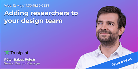 Adding researchers to your design team // UX Passion Talk tickets