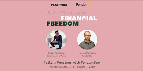PLATF9RM Unlocking Financial Freedom: Talking Pensions with PensionBee tickets
