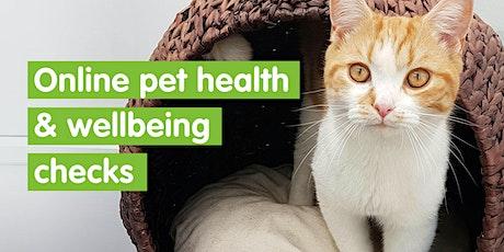 Online Pet Health & Wellbeing  checks tickets